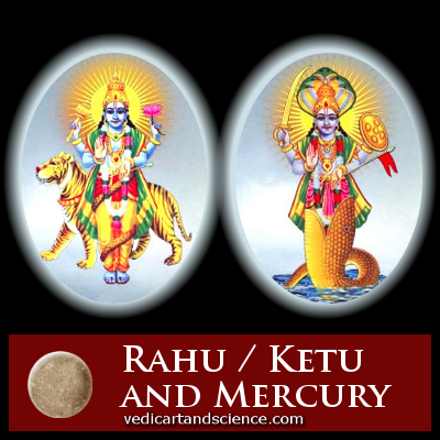 Rahu / Ketu and Mercury