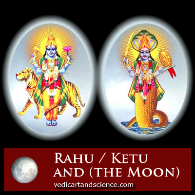 Rahu / Ketu and the Moon