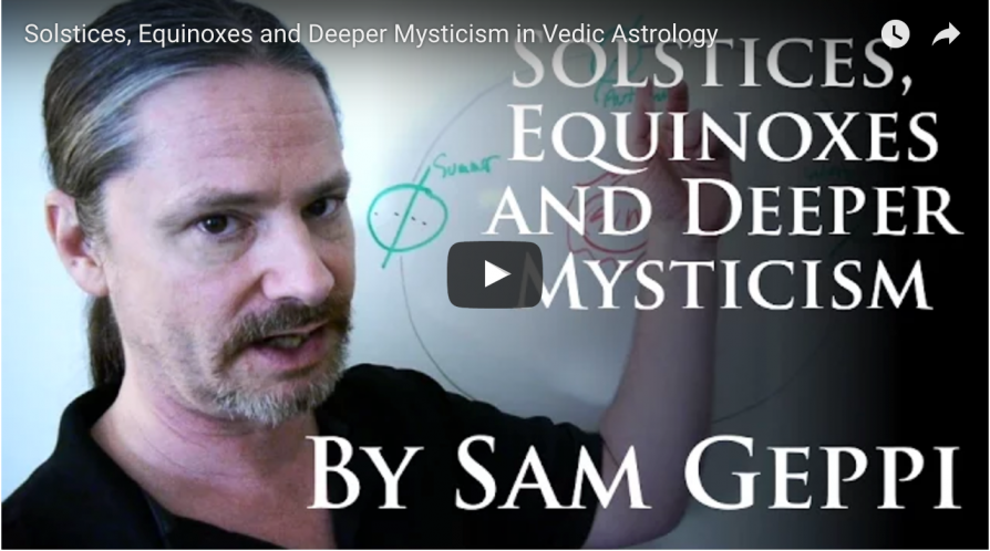 Solstices, Equinoxes and Deeper Mysticism in Vedic Astrology